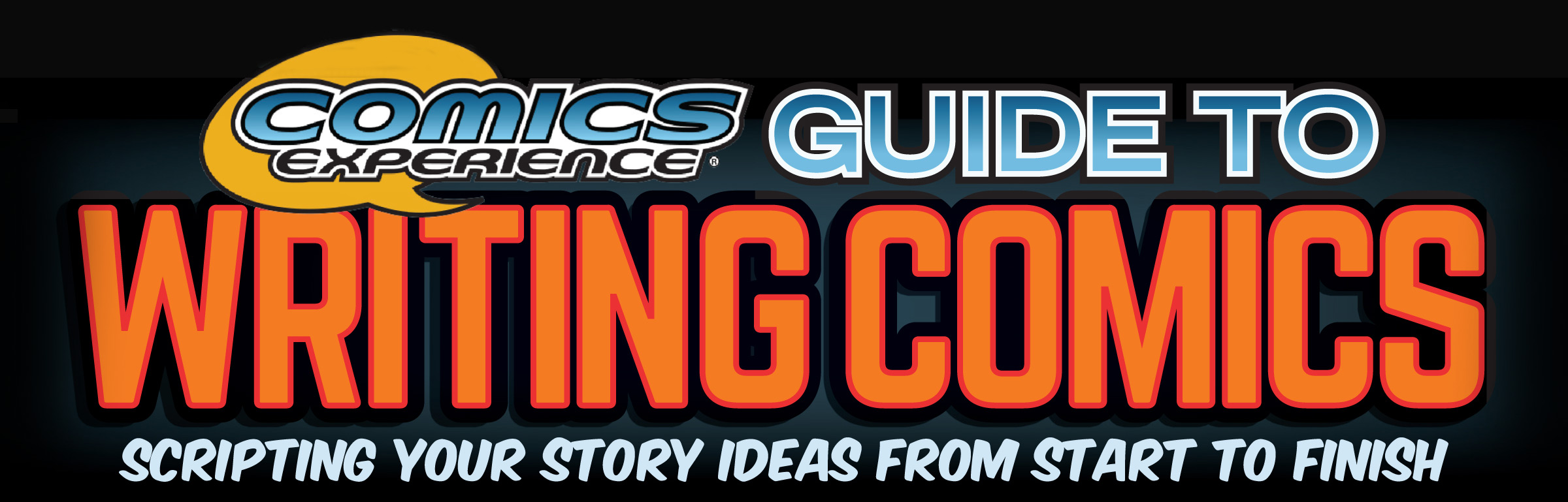 The Comics Experience Guide to Writing Comics